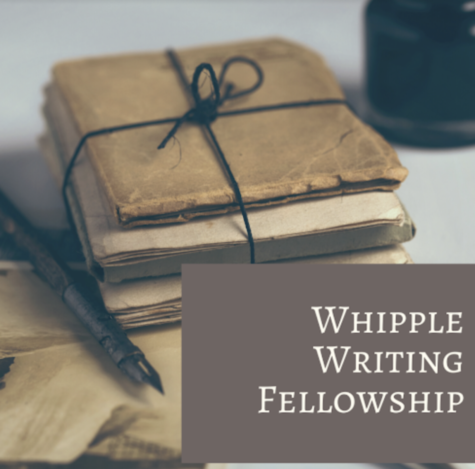 The Whipple Writing Fellowship offers students at the high school to share stories that will empower others throughout the COVID-19 pandemic.