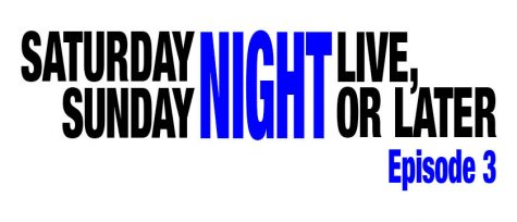Saturday Night Live, Sunday Night or Later: Episode 3